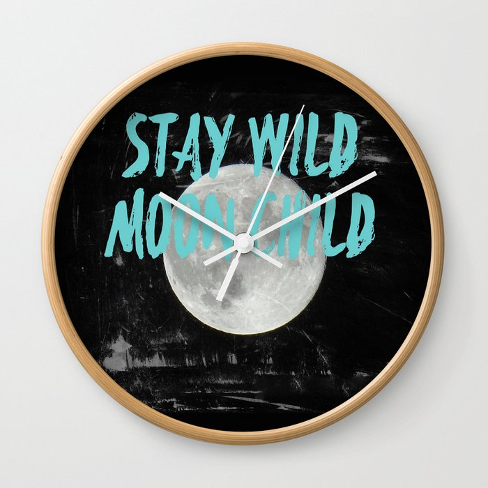 Stay Wild Moon Child Wall Clock By Hunterofwoods Society6
