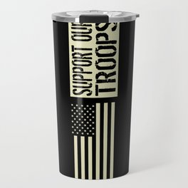 U.S. Military: Support Our Troops Travel Mug