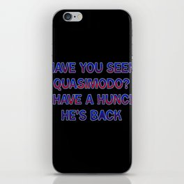 "Funny One-Liner ""Quasimodo"" Joke iPhone Skin"