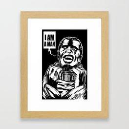 I AM A MAN! Framed Art Print