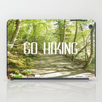 hiking iPad Cases featuring Go Hiking by Jennifer Kimberly