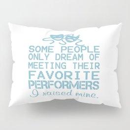 I Raised Mine Theater Pillow Sham