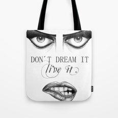 don´t dream it... live it! Tote Bag