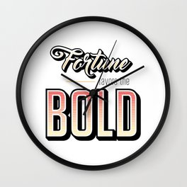 Fortune Favors the Bold Motivational Quote Wall Clock