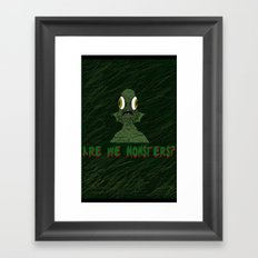Are we monsters? Framed Art Print
