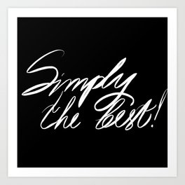 Simply The best ,quote gift ideas Art Print