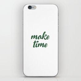 Make Time iPhone Skin
