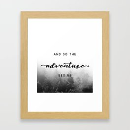 And So The Adventure Begins - New Day Framed Art Print