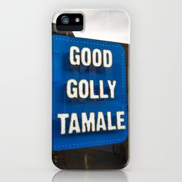 Good Golly Tamale iPhone Case
