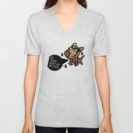 Be Good! Don't Eat My Food! Unisex V-Neck