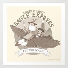 Fly, you fools! Art Print