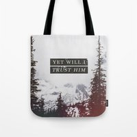 pocketfuel Tote Bags featuring YET WILL I TRUST by Pocket Fuel