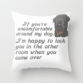 If You Are Uncomfortable Around My Dog Throw Pillow