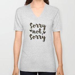 Sorry Not Sorry, black ink 2019 Unisex V-Neck