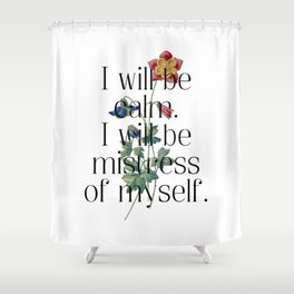 I will be mistress of myself. Jane Austen Collection Shower Curtain