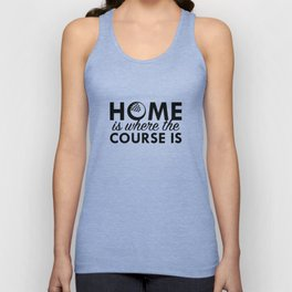 Home Is Where The Course Is Unisex Tank Top