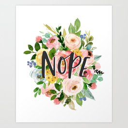 Nope Watercolor Floral Art Print