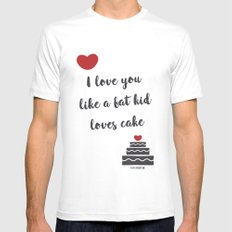 I love you like a fat kid loves cake MEDIUM White Mens Fitted Tee