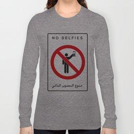 NO SELFIES | ممنوع التصوير الذاتي Long Sleeve T-shirt