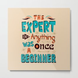 Lab No. 4 The Expert In Anything Helen Hayes Motivational Quotes Metal Print