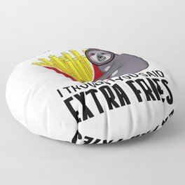 exercise i thought extra fries sloth Floor Pillow