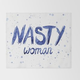Nasty Woman Art Such a Nasty Woman Typography Art Throw Blanket
