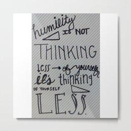 Humility Metal Print