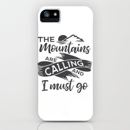 The mountains are calling gray ribbon iPhone Case