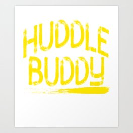 """Huddle Buddy"" tee design for friends and family of yours!Makes a nice and perfect gift this holiday Art Print"