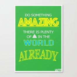 Do something Amazing Canvas Print