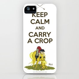 Keep Calm and Carry a Crop iPhone Case