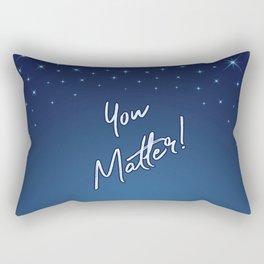 You Matter! Rectangular Pillow