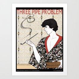 Three Pipe Problem Art Print