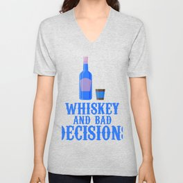 Whiskey And Bad Decisions Blue Unisex V-Neck