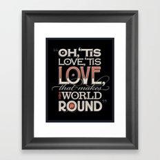 Oh, 'Tis Love Framed Art Print