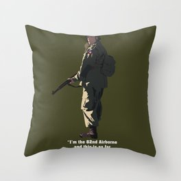 I'M THE 82ND AIRBORNE (white text) Throw Pillow