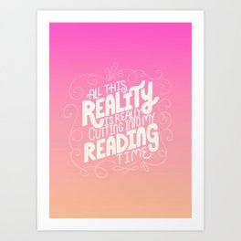 Reality Vs. Reading Pink Orange Art Print