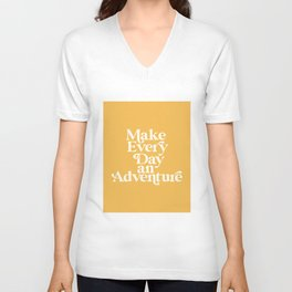 Make Everyday an Adventure Unisex V-Neck