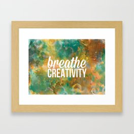 Breathe Creativity - Inspiration Poster Framed Art Print