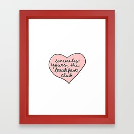 sincerely yours Framed Art Print