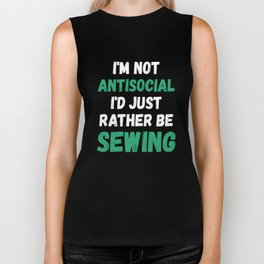 I'm Not Antisocial I'd Just Rather Be Sewing Biker Tank