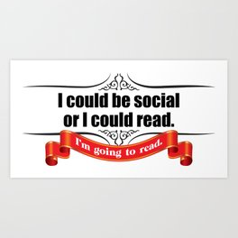 I Could be Social Art Print