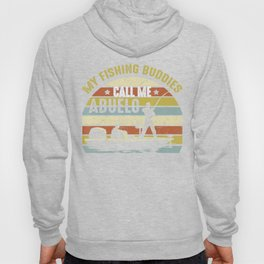 My Fishing Buddies Call Me Abuelo Funny Fathers Day Hoody