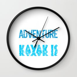 Adventure Is Where the Kayak Is Blue Wall Clock