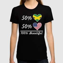 50% Jamaican 50% American 100% Beautiful T-shirt