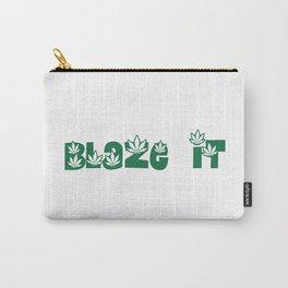 Blaze It - Marijuana Leaf Slogan Design! Carry-All Pouch