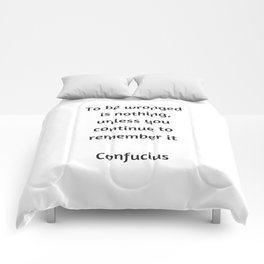 Confucius Inspiration Quote - To be wronged is nothing unless you continue to remember it Comforters