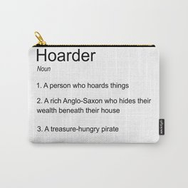 Hoarders Through Time Carry-All Pouch