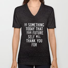 Do Something Today That Your Future Self Will Thank You For Inspirational Life Quote Bedroom Art Unisex V-Neck