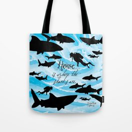 Home is where the sharks are! Tote Bag